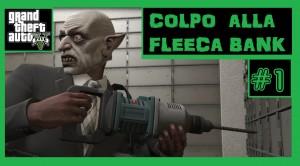 GTA V ONLINE - COLPO ALLA FLEECA BANK